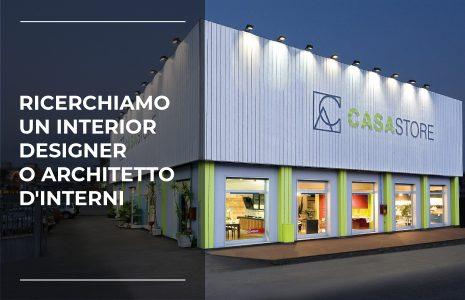Annuncio di lavoro: offresi tirocinio Interior Designer junior / Architetto d'interni - CasaStore Arredamenti Salerno